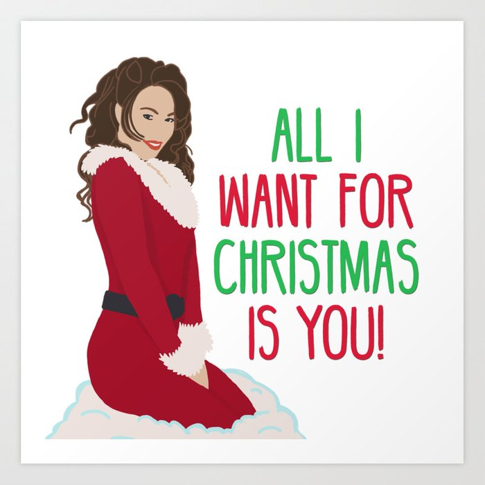 all i want for christmas is you art print - All I Want For Christmas Is You Original