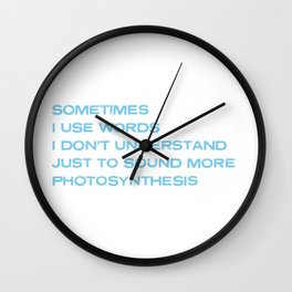 Funny Best Words Dont understand Photosynthesis Wall Clock