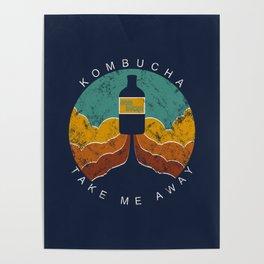 "Kombucha ""Take Me Away"" Poster"
