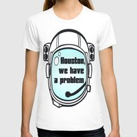houston T-shirts featuring Houston Problem by TheLaptopSkinVault