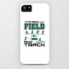 It's Really Field and Track iPhone Case