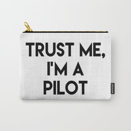 Trust me I'm a pilot Carry-All Pouch