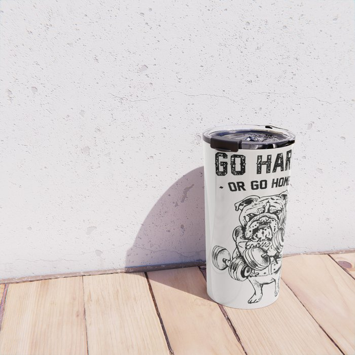 Go Hard or Go Home English Bulldog Travel Mug
