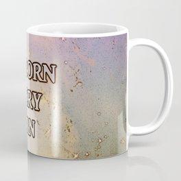 Reborn Every Morn Coffee Mug