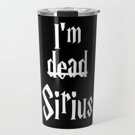 I'm dead Sirius II Travel Mug