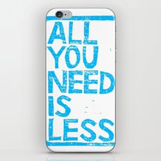 All You Need Is Less iPhone & iPod Skin