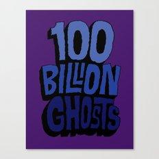 100 Billion Ghosts Canvas Print