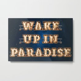 Wake up in Paradise -  Wall-Art for Hotel-Rooms Metal Print