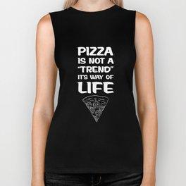 "Pizza is Not a ""Trend"" It's a Way of Life T-Shirt Biker Tank"