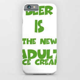 BEER IS THE NEW ADULT DESSERT Design Pattern iPhone Case