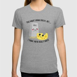 This Might Sound Cheesy I Think You're Grate T-shirt