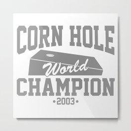 Corn Hole World Champion 200 Metal Print