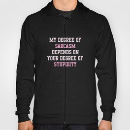 Degree Of Sarcasm Hoody
