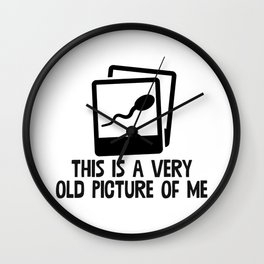 This Is A Very Old Picture Of Me Wall Clock