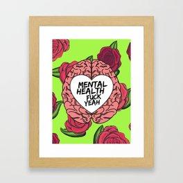 Mental Health, Fuck Yeah Framed Art Print