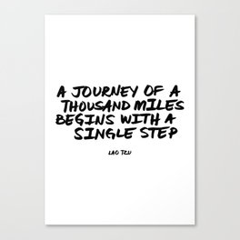 'A Journey of a Thousan Miles Begins with a Single Step' Lao Tzu Quote Hand Letter Type Word Canvas Print