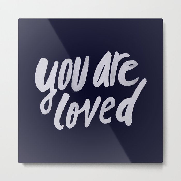 You Are Loved x Navy Metal Print