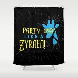Party Like a Zyrafa! Shower Curtain