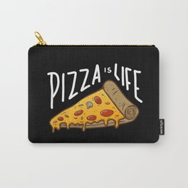 Pizza is Life Carry-All Pouch