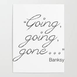 Going, going, gone... Banksy Poster