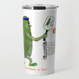 Pickleball Is Fun! Travel Mug