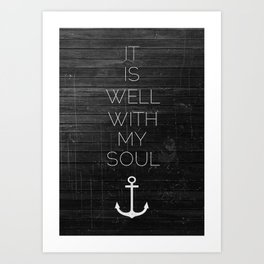 WELL WITH MY SOUL Art Print