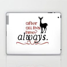 Harry Potter Severus Snape After all this time? - Always. Laptop & iPad Skin