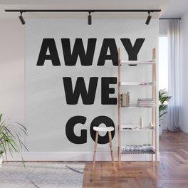 Away We Go in Black Wall Mural
