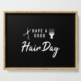 Have A Good Hair Day Serving Tray