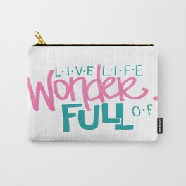 WonderFULL Life Carry-All Pouch