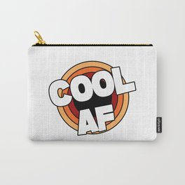 Cool AF / Super Cool  Carry-All Pouch