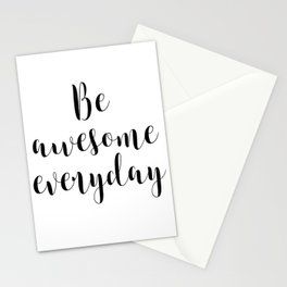 Be Awesome Everyday, Motivational Quote, Inspirational Quote Stationery Cards