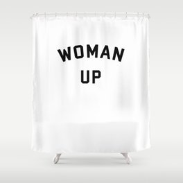 Woman Up Shower Curtain