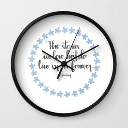 The Stories We Love Best Wall Clock