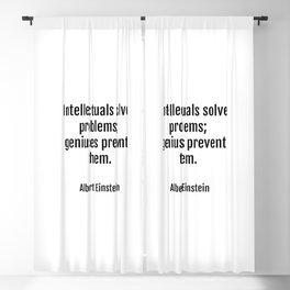 Intellectuals solve problems- geniuses prevent them. Albert Einstein funny quote Blackout Curtain