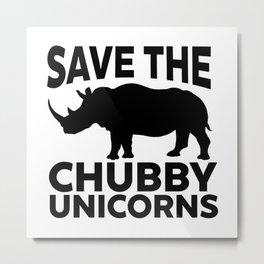 Save The Chubby Unicorns Funny Metal Print