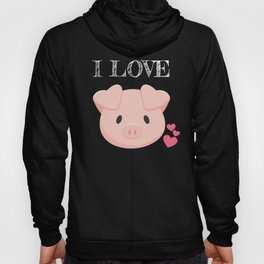 Pig Lover Gift I Love Pigs Year of the Pig Hoody