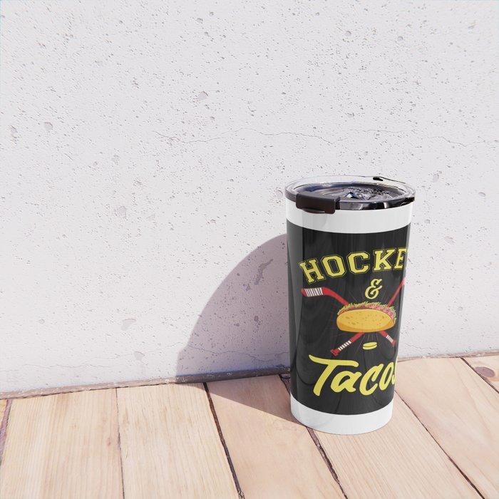 Hockey And Tacos - US American Sports Gift Travel Mug
