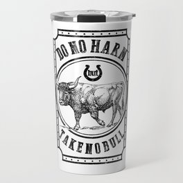 Do No Harm but Take no bull Travel Mug