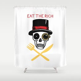 EAT THE RICH Shower Curtain