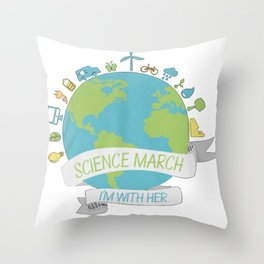 Science march - I'm with her Throw Pillow