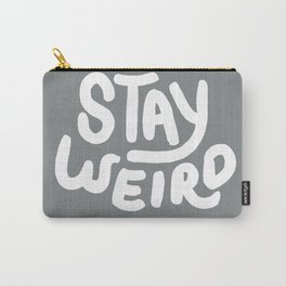 Stay Weird Metal Grey Carry-All Pouch