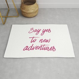 Say Yes to New Adventures Fuchsia Rose Brushed Quote Rug
