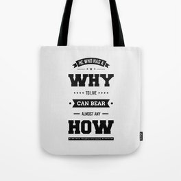 Lab No. 4 He Who Has A Why Friedrich Nietzsche Inspirational Quote Tote Bag