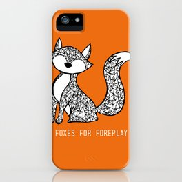 Foxes for Foreplay iPhone Case