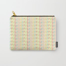 be happy-happy,joy,grin,sonrisa,fun,good,positive Carry-All Pouch
