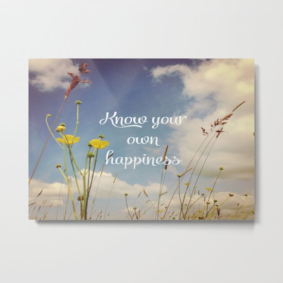 Know Your Own Happiness Metal Print