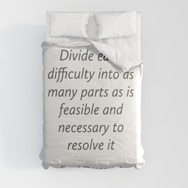 Divide each difficulty - Rene Descartes Quotes Comforters