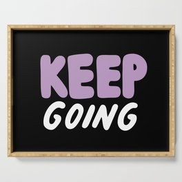 Keep Going Serving Tray
