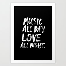 Music All Day Love All Night Art Print